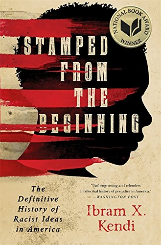 Image for Stamped from the Beginning: The Definitive History of Racist Ideas in America**SIGNED & LINED + Photos**