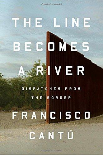 Image for The Line Becomes a River: Dispatches from the Border **SIGNED 1st Edition/1st Printing + Photo**