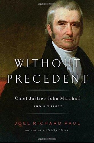 Image for Without Precedent: Chief Justice John Marshall and His Times **SIGNED 1st Edition/1st Printing + Photo**