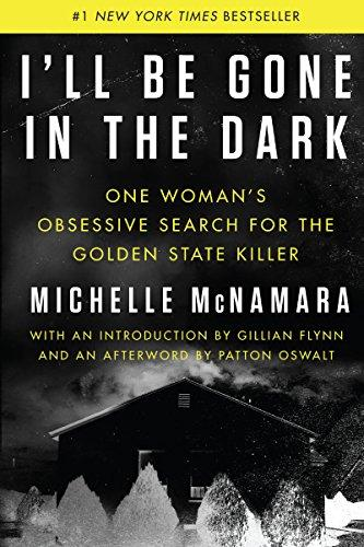 Image for I'll Be Gone in the Dark: One Woman's Obsessive Search for the Golden State Killer **SIGNED by Patton Oswall, 1st Edition / 1st Printing + Photo**