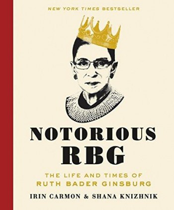 Image for Notorious RBG: The Life and Times of Ruth Bader Ginsburg Notorious RBG: The Life and Times of Ruth Bader Ginsburg **SIGNED + Photo**