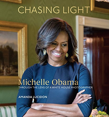 Image for Chasing Light: Michelle Obama Through the Lens of a White House Photographer **SIGNED + Photo**