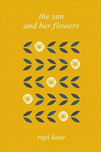 Image for The Sun and Her Flowers (by author of Milk and Honey) **SIGNED 1st Edition /1st Printing **