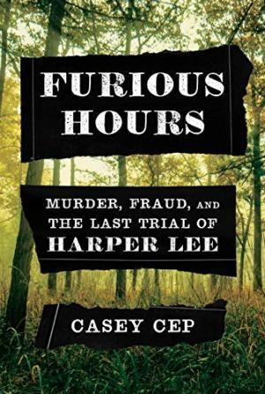 Image for Furious Hours:  Murder, Fraud, and the Last Trial of Harper Lee  **SIGNED  1st Edition/ 1st Printing**