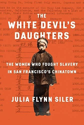 Image for The White Devil's Daughters: The Fight Against Slavery in San Francisco's Chinatown**SIGNED 1st Edition / 1st Printing + Photo**