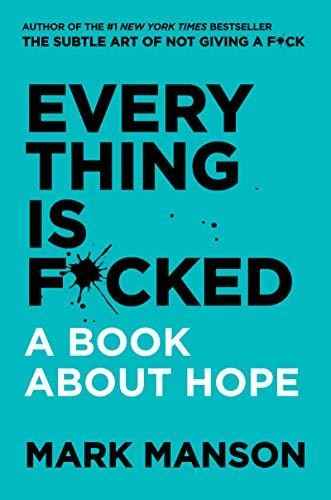 Image for Everything is F*cked:   Book About Hope  **SIGNED 1st Edition / 1st Printing + Photo**