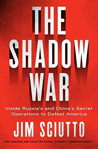 Image for The Shadow War: Inside Russia's and China's Secret Operations to Defeat America **SIGNED 1st Edition / 1st Printing + Photo**