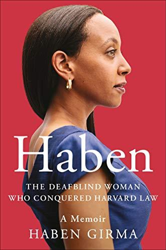 Image for Haben: The Deafblind Woman Who Conquered Harvard Law **SIGNED 1st Edition / 1st Printing + Photo**