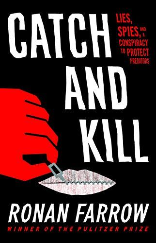 Image for Catch and Kill: Lies, Spies, and a Conspiracy to Protect Predators ** SIGNED 1st Edition / 1st Printing**