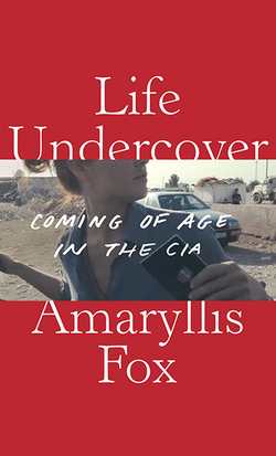 Image for Life Undercover:  Coming of Age in the CIA   ** SIGNED 1st Edition / 1st Printing + Photo**