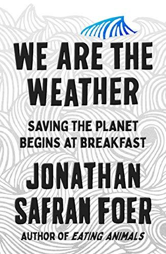 Image for We Are the Weather:  Saving the Plant Begins at Breakfast   ** SIGNED 1st Edition / 1st Printing + Photo**