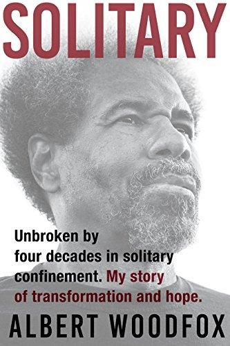 Image for Solitary: Unbroken by Four Decades in Solitary Confinement: My Story of Transformation and Hope  ** SIGNED + DATED + LINED, 1st Edition / 1st Printing**