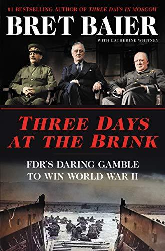Image for Three Days at the Brink:  FDR's Daring Gamble to Win World War II  ** SIGNED1st Edition / 1st Printing + Photo**