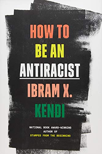 Image for How to Be an Antiracist   ** SIGNED & DATED,  1st Edition / 1st Printing** Plus Photos