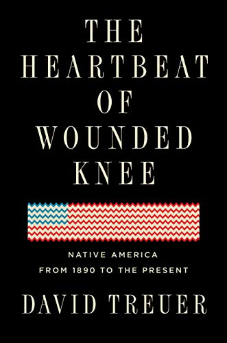 Image for The Heartbeat of Wounded Knee: Native America from 1890 to the Present **SIGNED  1st Edition / 1st Printing**